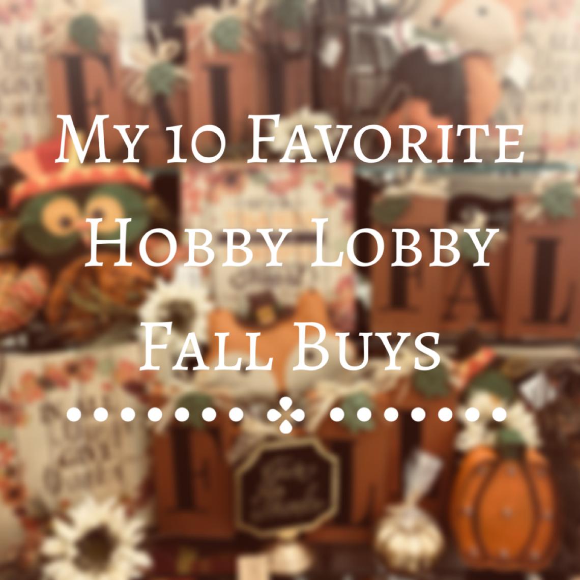 My 10 Favorite Hobby Lobby Fall Buys The Crafty Cat Company